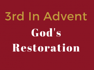 Sunday Service - 3rd Sunday in Advent - God's Restoration @ Church