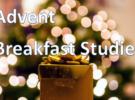 Advent Breakfasts