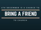 Bring a Friend to Church on 19th March