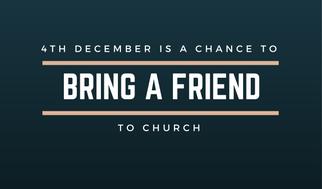Bring a friend on 4th December