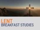 Lent Breakfast Studies – running now until 25th March