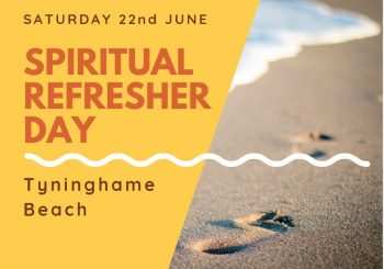 Save the date – Saturday 22nd June – Spiritual Refresher Day
