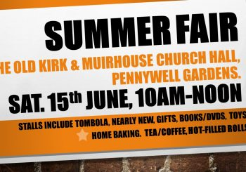Old Kirk & Muirhouse Summer Fair  – Sat 15th June