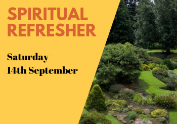 Spiritual Refresher Day – This Saturday 14th September