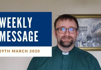 Weekly Video Message – Sunday 29th March
